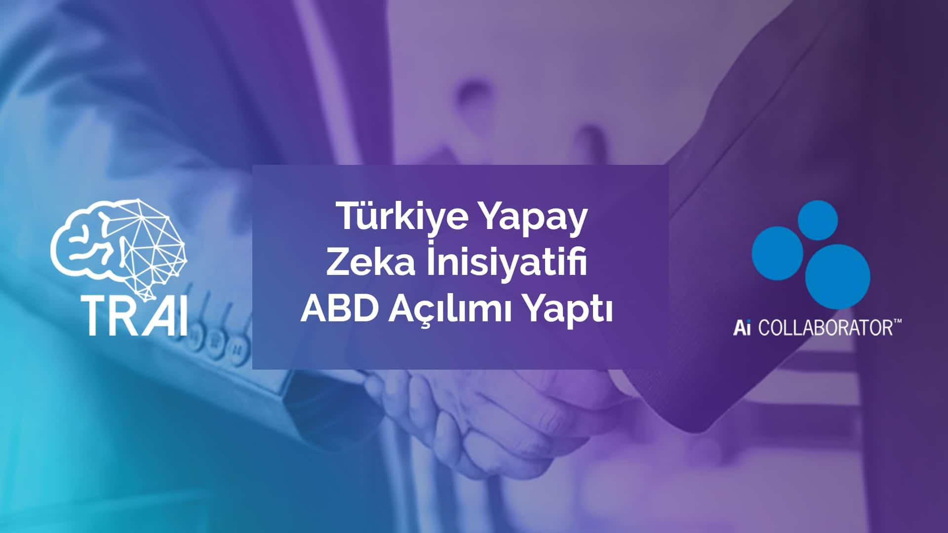 Türkiye Yapay Zeka İnisiyatifi ABD Açılımı Yaptı